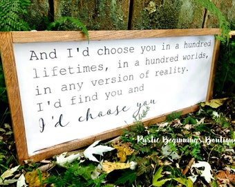 I'd choose you sign, And I'd choose you, Framed wood sign, wood sign, I'd find you and I'd choose you, handpainted, Farmhouse sign