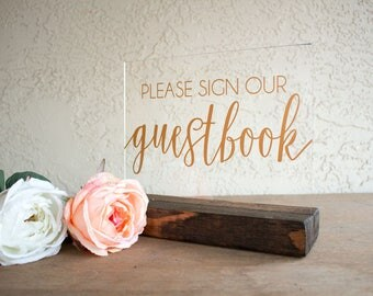 Guestbook Wedding Sign - Please Sign Our Guest Book Sign - Acrylic Wedding Sign - Wedding Sign - Guestbook Sign - Guestbook Sign for Wedding