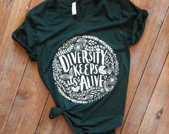Diversity Keeps Us Alive, Adults Tee Shirt, LGBTQ, Pride Shirt, Feminism Tee, Ethical, Positive Tee, Equal Rights, Protest Shirt, Equality