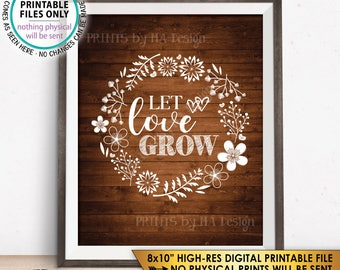 "Let Love Grow Wedding Favors Sign, Plant Seeds Succulents Sappling, Rustic Decor, Rustic Wood Style PRINTABLE 8x10"" Instant Download Sign"