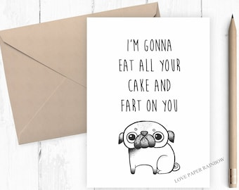 funny pug birthday card, fart birthday card, funny fart card, eat all your cake and fart on you, fart quote, pug birthday card, cake card