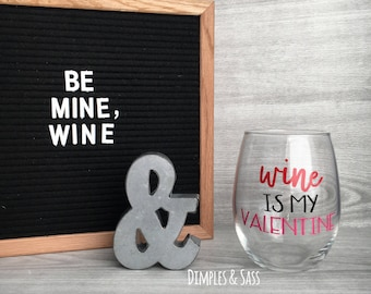 Wine is my Valentine 21oz Wine Glass | Funny Wine Glass | Wine Lover Gift | Anti Valentines Day Gift | Cupid is Stupid | Happy Singles Day
