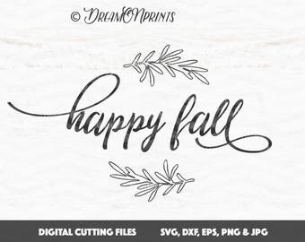 Happy Fall SVG Cutting Files svg, Fall Harvest SVG, Fall Quote, Autumn Leaves Fall Calligraphy Sign for Cricut, Silhouette, Brother SVDP372