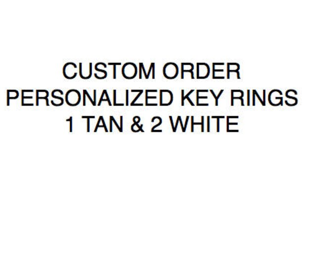 Custom Order - 3 Key Rings