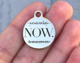 Motivational Stainless Steel Charm - Now - Laser Engraved - Silver Circle - 19mm x 22mm - Quantity Options - F4L285
