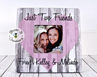 Best Friend Picture Frame Gift, Just Two Friends, Best Friend Gift, Bridesmaid Thank You, Wedding Gift for Friend, Birthday Gift for Friend