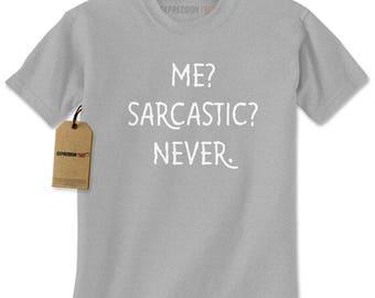 Me? Sarcastic? Never Funny Mens T-shirt