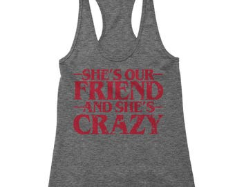She's Our Friend And She's Crazy Racerback Tank Top for Women
