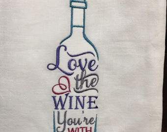 Love the wine you're with embroidered flour sack towel