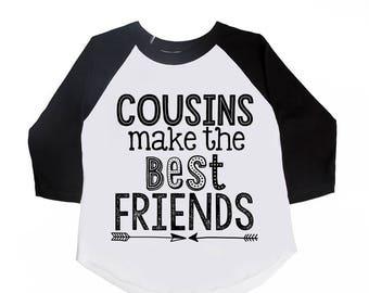 Cousins Make the Best Friends - Unisex Kids' Shirts - Cousin Shirts - Family Shirts - Matching Shirts - Family Reunion - Holiday Shirts