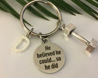 "Fitness He Believed He Could...So He Did ""Personalized Keyring "" Buy for all Those Great Guys"" Affordable and Gift Wrapped """