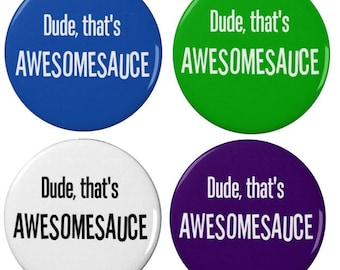 Andy Dwyer Awesome Sauce -  Badge - Parks and Recreation, Andy Dwyer, Chris Pratt - Pin Back Badge