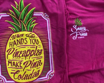 Sassy Frass when life hands you pineapples tee shirt new