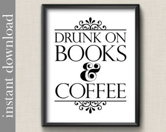 Printable Coffee Quote, Drunk On Books and Coffee, book quote printable, bibliophile gift, library art, book club gift, book art, dorm art