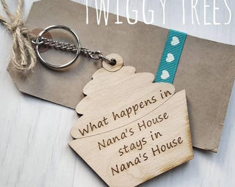 Wooden Cupcake What happens in Nana's house, stays in Nana's house  Engraved Keyring Gift Mothers Day Nan
