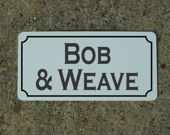 BOB & WEAVE Metal Sign for Boxing Gym Fight Club