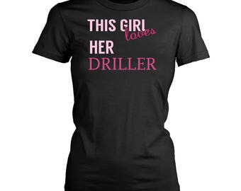 Driller womens fit T-Shirt. Funny Driller shirt.