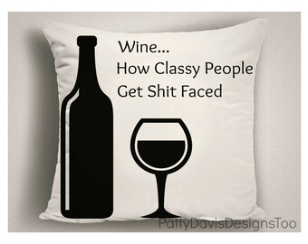 Pillows with Wine Sayings, Wine Gifts, Gifts for Wine Lovers, Large Pillow Covers, Burlap Throw Pillows