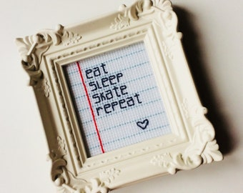 Eat Sleep Skate Repeat | Roller Derby | Skater | Notebook | To Do | Love | Derby Girl | Gift | Framed | Cross Stitch |
