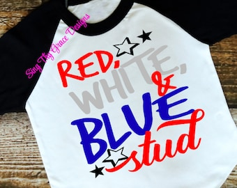Red White and Blue Stud, 4th of July shirt, 4th of July Boys, Boys 4th of July, 4th of July outfit, boys shirt