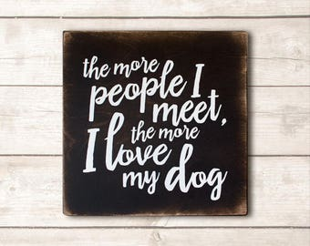 Funny Dog Sign; Funny Pet Gift; Dog Wood Sign; Dog Mom; Dog Dad; Dog Decor; Dog Life; I Love My Dog Sign