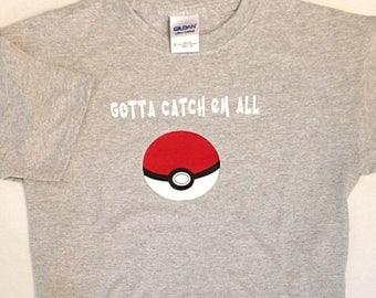 ON SALE Pokemon/Pokemon Go/Pokemon clothing/Pokemon ball/Gotta catch em all/Youth shirt/Pokemon t-shirt