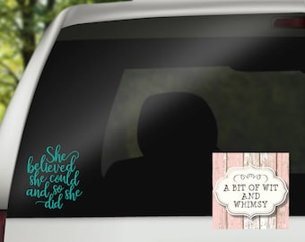 Vinyl Decal, Car Decal, Laptop Decal, Mirror Decal, Tumbler Decal - She Believed She Could and So She Did