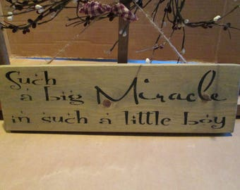 Such A Big Miracle In Such A Little Boy wooden sign