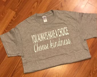 Choose Kindness T Shirt