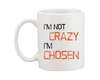 I'm Not Crazy, I'm Chosen - OITNB inspired Mug - Tv show - Quote Design - Gift - FREE SHIPPING