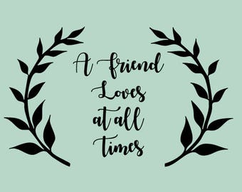 A Friend Loves At All Times Vinyl Wall Decal, Inspirational Wall Decals
