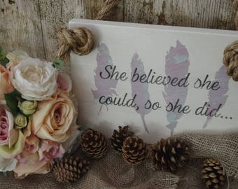 She believed she could so she did A4 wood plaque