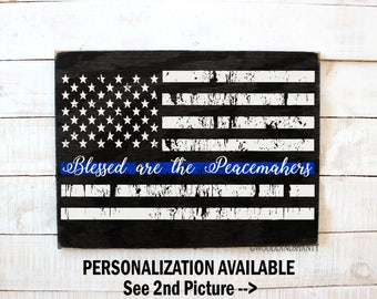 Blessed are the Peacemakers Sign   Blue Line Flag Sign   Blue Line Flag    Rustic Home Decor   Police Officer Gift   Police Flag Wood Sign