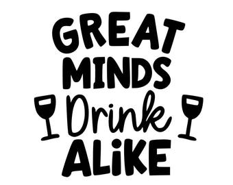 Great Minds Drink Alike Decal, Wine Decal