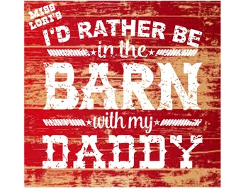 I'd rather be in the Barn with my daddy SVG   cut file  t-shirts  scrapbook vinyl decal wood sign cricut cameo Commercial use
