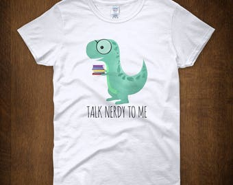 Talk Nerdy To Me - Ladies Short Sleeve T-Shirt - Funny Dinosaur Nerd Tee Book Lover Loves To Read Books Bookish Nerds Geek Dino Dinosaurs