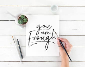 You Are Enough Digital Download Instant Print Quote