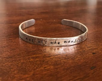 """Textured Hand Stamped Bracelet -""""not all who wander... are lost"""""""