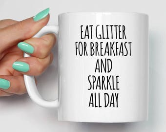 Eat Glitter For Breakfast And Sparkle All Day Mug | Gifts For Him | Novelty Unique Glitter Mugs | Funny Gifts | Gift For Her | Cool Mugs