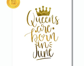 Gold Foil Print - Queens are Born in JUNE Birthday Gift - ANY Month