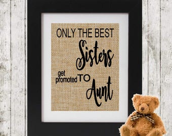 Personalized Burlap Baby Announcement Pregnancy for Parents - Personalized Pregnancy Reveal - ONLY The Best Sisters get promoted to Aunt