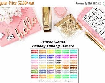 40% Off Sale Bubble Words - Sunday Fun Day Ombre//EC//Hp classic, large mini