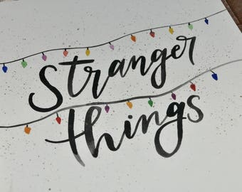 Stranger Things -  Hand Lettering Quote