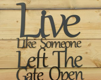 Metal Wall Art, Words, Live Like Someone Left The Gate Open, Sayings, Phrase