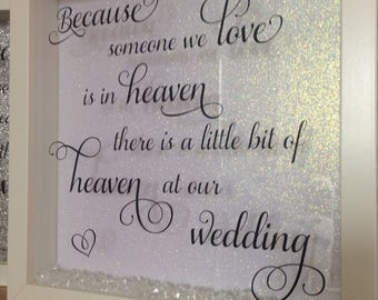 Beautiful 'because someone we love is in heaven there is a little bit of heaven at our wedding' frame