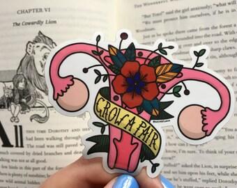 Grow A Pair, Ovary Pun, High Quality Vinyl Sticker