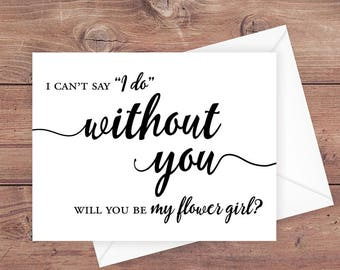Will you be my flower girl card - I can't say I do without you wedding card - Greeting Card Instant Download - PRINTABLE