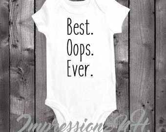 best oops ever - unexpected baby, unexpected pregnancy, surprise baby, unplanned baby - funny baby onesie, funny baby bodysuit
