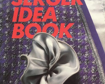 The Serger Idea Book by Palmer and Pletsch 1989 Inspiration, Creative Serging - 160 pages