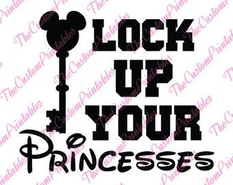 Lock Up, Your, Princesses, Princess, Disney, Key,  SVG, Cricut Files, Silhouette Files, Cameo, Vector, T-shirt, Iron On